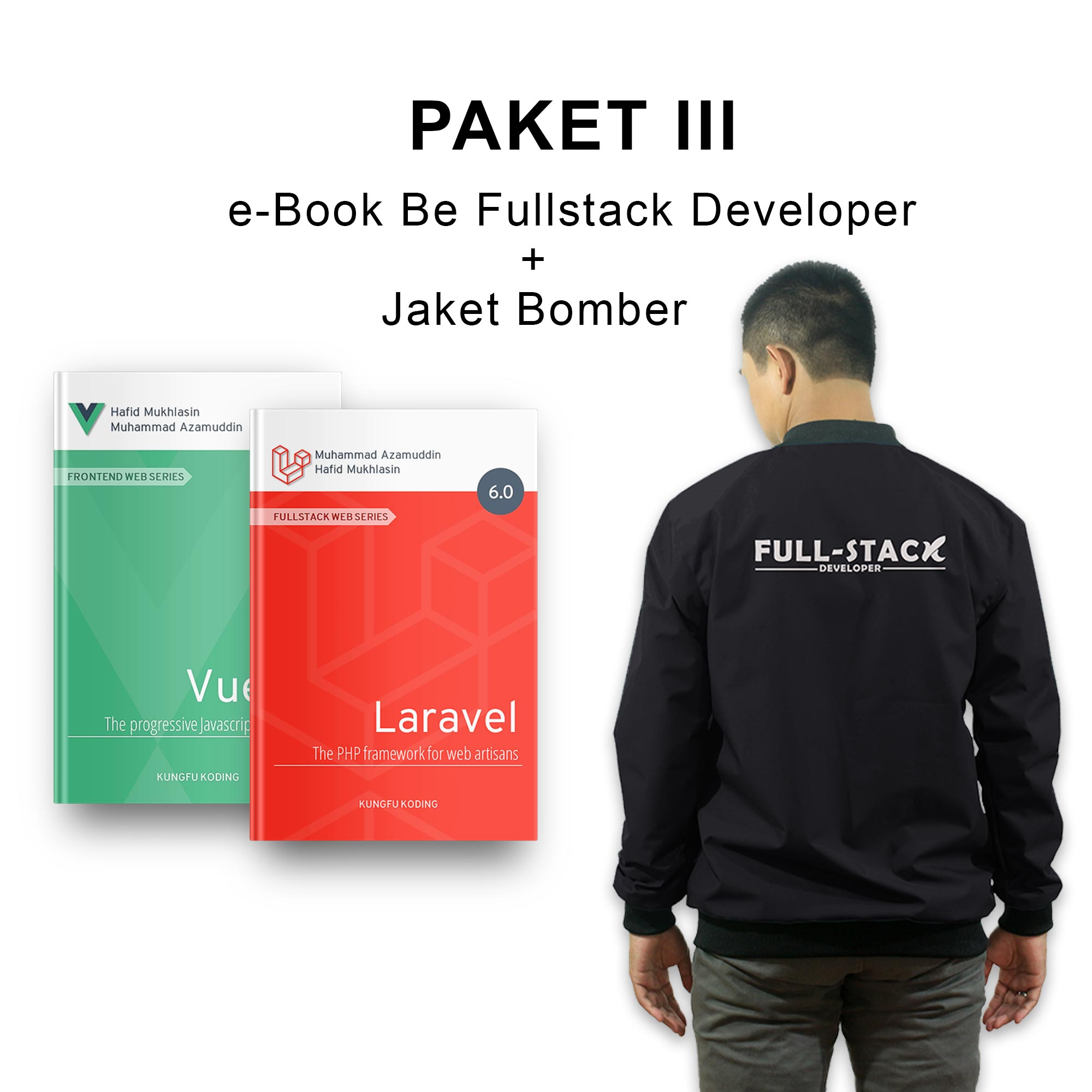 PAKET III : e-Book Be Fullstack Developer + Jaket Bomber